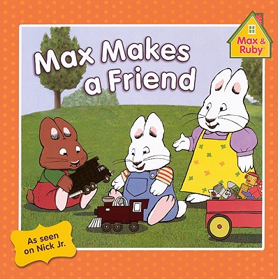 Max Makes a Friend - Wells, Rosemary