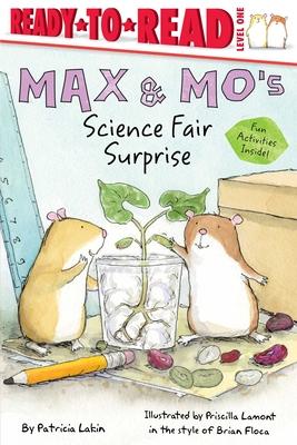 Max & Mo's Science Fair Surprise - Lakin, and Floca, Brian