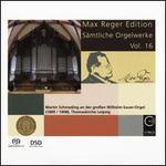 Max Reger Edition: Sämtliche Orgelwerke, Vol. 16
