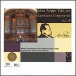 Max Reger Edition: Sämtliche Orgelwerke, Vol. 8