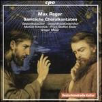 Max Reger: Sämtliche Choralkantaten