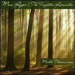 Max Reger: The Forgotten Romantic
