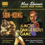Max Steiner: The Son of Kong; The Most Dangerous Game