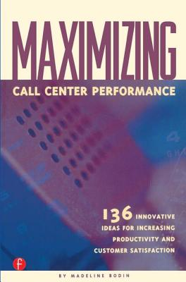 Maximizing Call Center Performance - Bodin, Madeline
