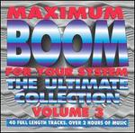 Maximum Boom for Your System, Vol. 3: Ultimate Collection