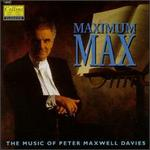 Maximum Max-The Music of Peter Maxwell Davies
