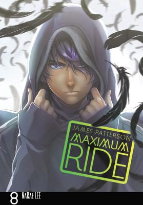 Maximum Ride, Volume 8 - Patterson, James, and Lee, Narae