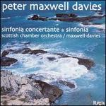 Maxwell Davies: Sinfonia Concertante; Sinfonia