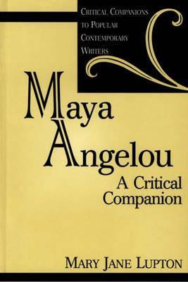 Maya Angelou: A Critical Companion - Lupton, Mary Jane