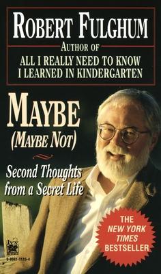 Maybe (Maybe Not) - Fulghum, Robert