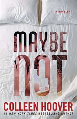 Maybe Not: A Novella - Hoover, Colleen