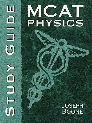 MCAT Physics Study Guide - Giancoli, and Boone