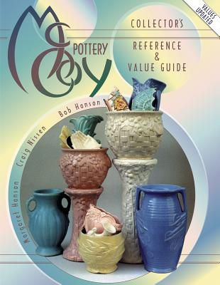 McCoy Pottery Collectors Reference and Value Guide - Hanson, Bob, and Nissen, Graig, and Nissen, Craig