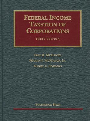 McDaniel, McMahon, Simmons' Federal Income Taxation of Corporations, 3D - Simmons, Daniel