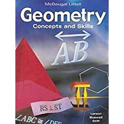 McDougal Concepts & Skills Geometry: Student Edition Geometry 2003 - Larson, Boswell, and McDougal Littel (Prepared for publication by), and Houghton Mifflin Company (Producer)