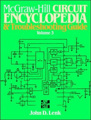 McGraw-Hill Circuit Encyclopedia and Troubleshooting Guide, Volume 3 - Lenk, John D