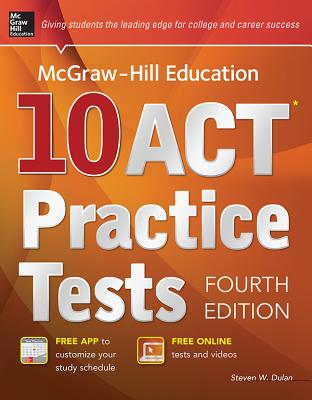 McGraw-Hill Education 10 ACT Practice Tests - Dulan, Steven W