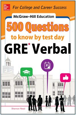 McGraw-Hill Education 500 GRE Verbal Questions to Know by Test Day - Reed, Shannon