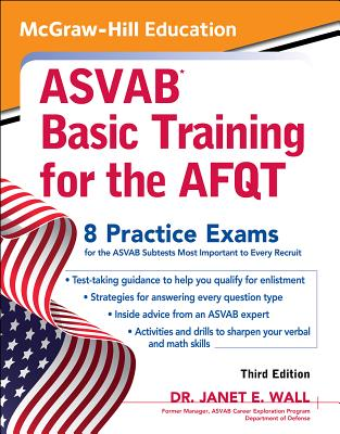 McGraw-Hill Education ASVAB Basic Training for the AFQT, Third Edition - Wall, Janet E., Dr.