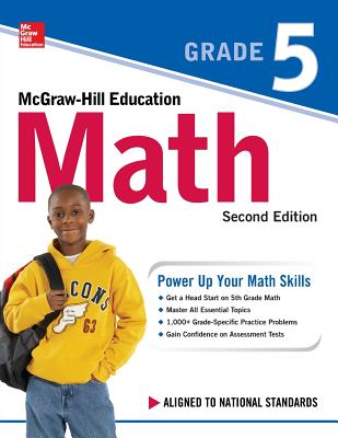 McGraw-Hill Education Math Grade 5, Second Edition - McGraw Hill