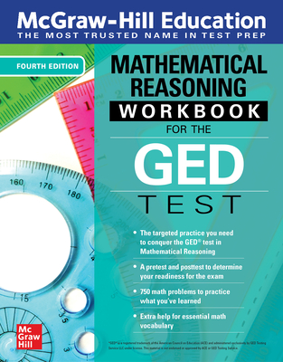 McGraw-Hill Education Mathematical Reasoning Workbook for the GED Test, Fourth Edition - McGraw Hill Editors