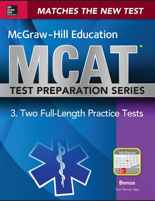 McGraw-Hill Education MCAT 2 Full-Length Practice Tests 2015, Cross-Platform Edition: 2 Full-Length Practice Tests - Hademenos, George