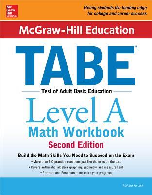 McGraw-Hill Education Tabe Level a Math Workbook Second Edition - Ku, Richard