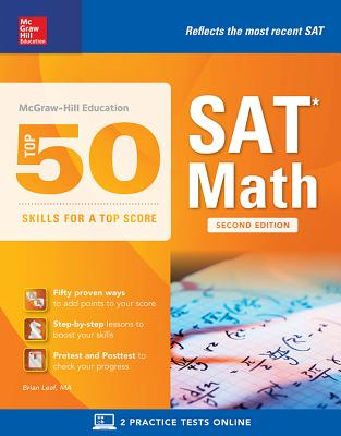 McGraw-Hill Education Top 50 Skills for a Top Score: SAT Math, Second Edition - Leaf, Brian