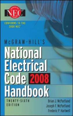 McGraw-Hill National Electrical Code Handbook - McPartland, Brian J, and McPartland, Joseph F, and Hartwell, Frederic P