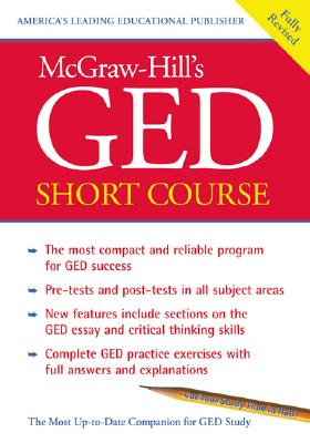 McGraw-Hill's GED Short Course: The Most Compact and Reliable Program for GED Success - McGraw-Hill's GED, and McGraw-Hill Companies (Creator)