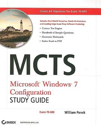 MCTS Microsoft Windows 7 Configuration Study Guide: Exam 70-680 - Panek, William