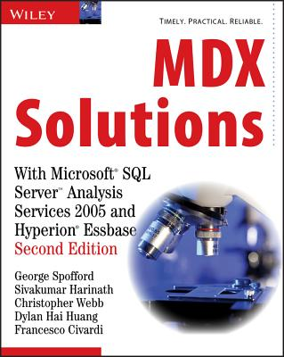 MDX Solutions: With Microsoft SQL Server Analysis Services 2005 and Hyperion Essbase - Spofford, George, and Harinath, Sivakumar, and Webb, Christopher
