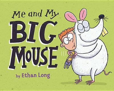 Me and My Big Mouse - Long, Ethan