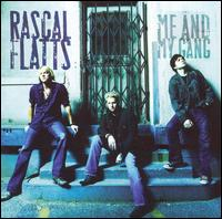Me and My Gang [Bonus Track] - Rascal Flatts