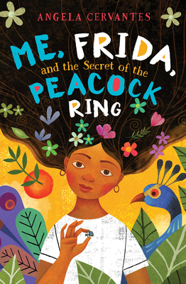 Me, Frida, and the Secret of the Peacock Ring - Cervantes, Angela