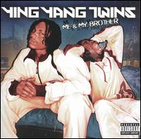 Me & My Brother - Ying Yang Twins