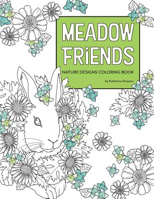 Meadow Friends Nature Designs Coloring Book - Simpson, Katherine