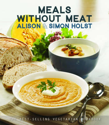 Meals without Meat - Holst, Alison, and Holst, Simon