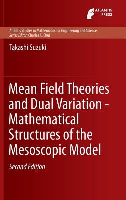 Mean Field Theories and Dual Variation - Mathematical Structures of the Mesoscopic Model - Suzuki, Takashi