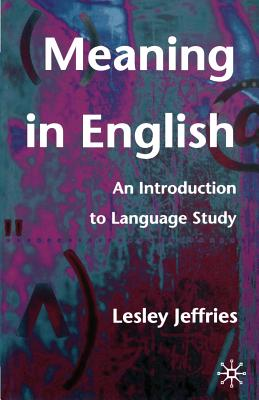 Meaning in English: An Introduction to Language Study - Jeffries, Lesley