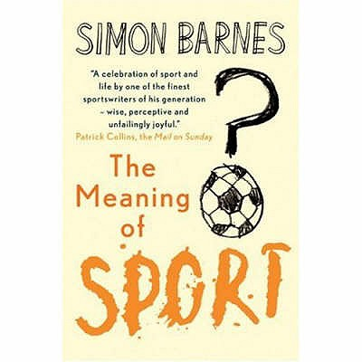 Meaning of Sport - Barnes, Simon