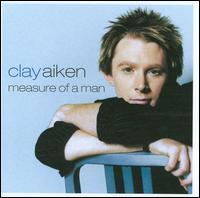 Measure of a Man - Clay Aiken