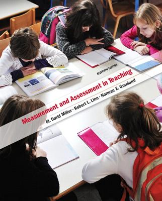 Measurement and Assessment in Teaching Plus Myeducationlab with Pearson Etext -- Access Card Package - Miller, M David, and Linn, Robert L, and Gronlund, Norman E