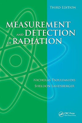 Measurement and Detection of Radiation, Third Edition - Tsoulfanidis, Nicholas, and Landsberger, Sheldon