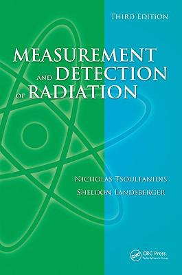 Measurement and Detection of Radiation, Third Edition - Tsoulfanidis, Nicholas, and Landsberger, Sheldon