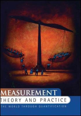Measurement Theory and Practice: The World Through Quantification - Hand, David J