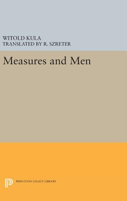 Measures and Men - Kula, Witold, and Szreter, R. (Translated by)