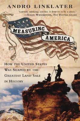 Measuring America: How an Untamed Wilderness Shaped the United States and Fulfilled the Promise Ofd Emocracy - Andro, Linklater
