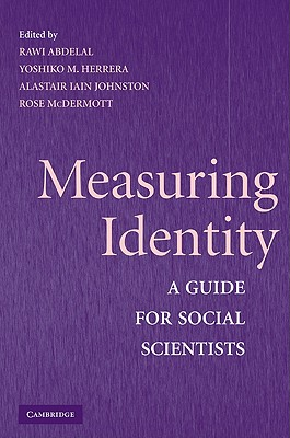 Measuring Identity: A Guide for Social Scientists - Abdelal, Rawi (Editor)