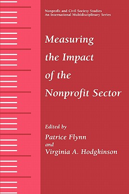 Measuring the Impact of the Nonprofit Sector - Flynn, Patrice (Editor), and Hodgkinson, Virginia a (Editor)